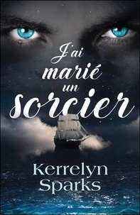 Kerrelyn Sparks - J'ai marié un sorcier.