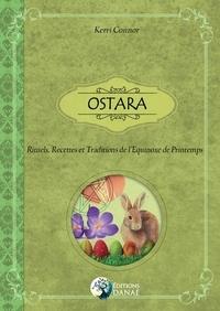 Kerri Connor - Ostara - Rituels, recettes et traditions de l'equinoxe de printemps.