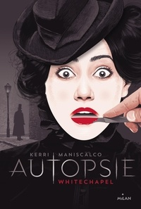 Kerri Maniscalco - Autopsie - Whitechapel.