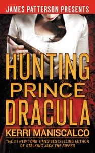 Kerri Maniscalco - Hunting Prince Dracula.