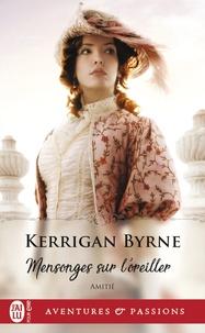 Kerrigan Byrne - Amitié  : Mensonges sur l'oreiller - 3.