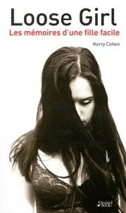 Kerry Cohen - Loose Girl - Les mémoires d'une fille facile.