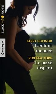 Téléchargement d'ebooks gratuits pour Nook L'enfant menacé ; Le passé disparu par Kerry Connor, Rebecca York (Litterature Francaise) 9782280415262