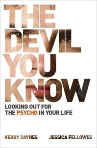 Kerry Daynes et Jessica Fellowes - The Devil You Know - Looking out for the psycho in your life.