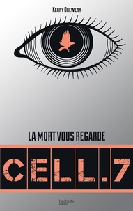 Kerry Drewery - Cell. 7 - Tome 1 - Cell. 7.