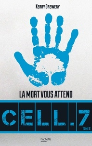 Kerry Drewery - Cell. 7 - Tome 2 - Jour 7.