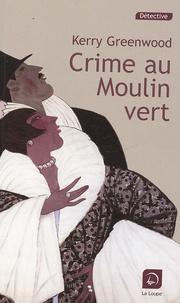Kerry Greenwood - Crime au Moulin vert.