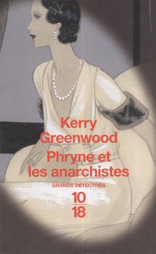Kerry Greenwood - Phryne et les anarchistes.