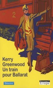 Kerry Greenwood - Un train pour Ballarat.