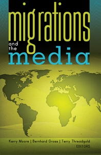 Kerry Moore et Bernhard Gross - Migrations and the Media.