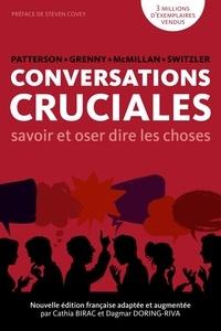 Kerry Patterson et Joseph Grenny - CONVERSATIONS CRUCIALES - Savoir et oser dire les choses.