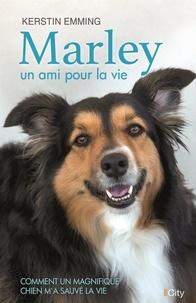 Kerstin Emmling - Marley, un amour de chien.