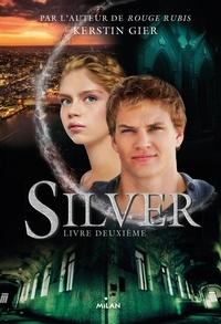 Kerstin Gier - Silver, Tome 02 - Silver livre deuxième.