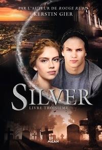 Kerstin Gier - Silver, Tome 03 - Silver livre troisième.