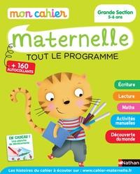 Kerstin Hache-Thibon et Anne Popet - Mon cahier Maternelle Grande Section 5-6 ans - Tout le programme.
