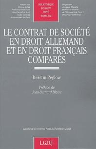 Le contrat de société en droit allemand et en droit français comparés - Kerstin Peglow |