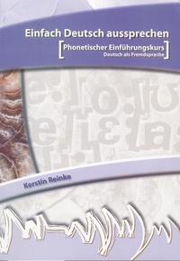 Kerstin Reinke - Einfach Deutsch aussprechen - (Phonetischer Einfrührungskurs, Deutsch als Fremdsprache). 1 CD audio