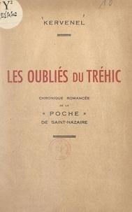Kervenel - Les oubliés du Tréhic - Chronique romancée de la poche de Saint-Nazaire (5 août 1944-9 mai 1945).