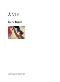 Téléchargements mp3 gratuits A Vif par Kery James (French Edition) 9782330084035 PDB DJVU ePub