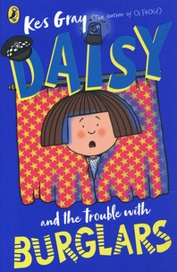 Kes Gray - Daisy and the Trouble with Burglars.