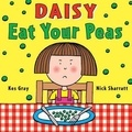 Kes Gray et Nick Sharratt - Eat your peas - A Daisy Book.