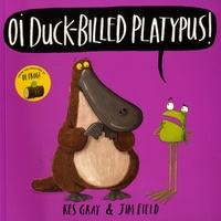 Kes Gray et Jim Field - Oi Duck-Billed Platypus !.