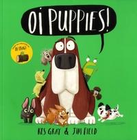 Kes Gray et Jim Field - Oi Puppies !.