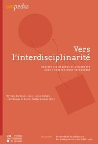 Kesel myriam De et Jean-Louis Dufays - Vers l'interdisciplinarité - Croiser les regards et collaborer dans l'enseignement secondaire.