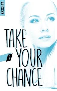 Kessilya - Take your chance - 1 - Zoé.
