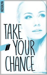 Kessilya - Take your chance 1 : Take your chance.