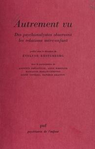 Kestemberg - Autrement vu - Des psychanalystes observent les relations mère-enfant.