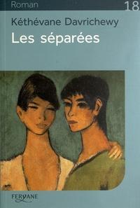 Kéthévane Davrichewy - Les séparées.