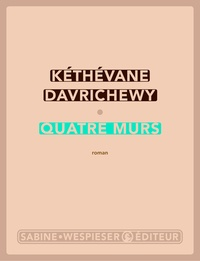Kéthévane Davrichewy - Quatre murs.