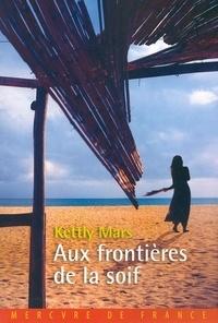 Kettly Mars - Aux frontières de la soif.