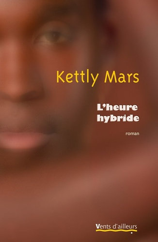 Kettly Mars - L'heure hybride.