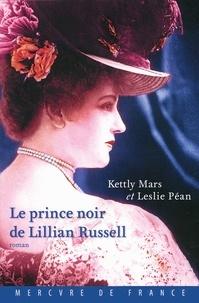 Kettly Mars et Leslie Péan - Le prince noir de Lilian Russell.