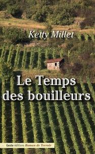 Ketty Millet - Le Temps des bouilleurs.