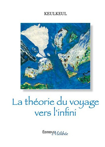 Keulkeul - La théorie du voyage vers l'infini.