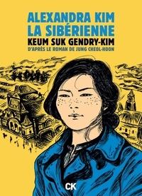 Keum Suk Gendry-Kim - Alexandra Kim, la Sibérienne - La première révolutionnaire bolchevique coréenne qui rêvait d'un monde égalitaire.