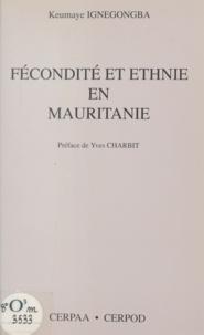 Keumaye Ignegongba et Yves Charbit - Fécondité et ethnie en Mauritanie.