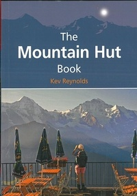 Kev Reynolds - The mountain hut book.