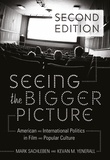Kevan m. Yenerall et Mark Sachleben - Seeing the Bigger Picture - American and International Politics in Film and Popular Culture.