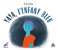 Kevan - Yaya, l'enfant bleu.