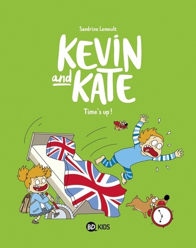 Kevin and Kate, Tome 02. Time's up !