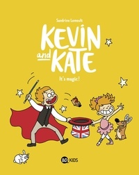 Sandrine Lemoult - Kevin and Kate, Tome 04 - It's magic !.
