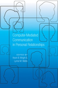 Kevin b. Wright et Lynne m. Webb - Computer-Mediated Communication in Personal Relationships.