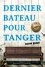 Kevin Barry - Dernier bateau pour Tanger.