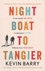 Kevin Barry - Night Boat to Tangier.