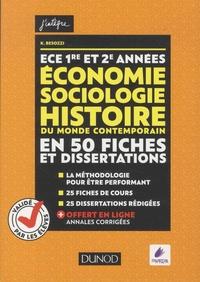 Kévin Besozzi - Economie, Sociologie, Histoire du monde contemporain en 50 fiches et dissertations ECE 1re et 2e années.