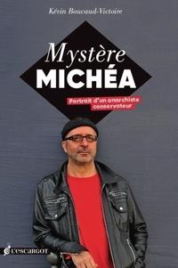 Kévin Boucaud-Victoire - Mystère Michéa - Portrait d'un anarchiste conservateur.